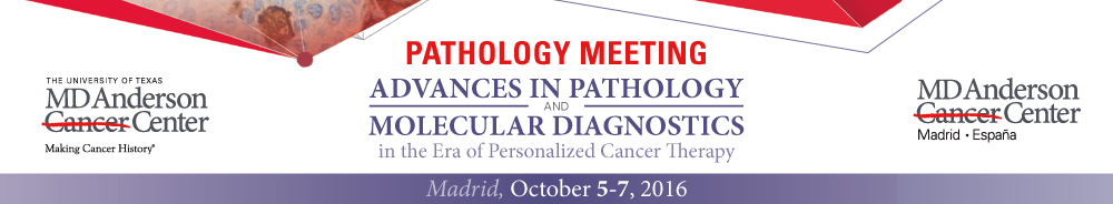 PATHOLOGY MEETING ADVANCES IN PATHOLOGY AND MOLECULAR DIAGNOSTICS in the Era of Personalized Cancer Therapy